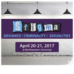 Stigma: Deviance, Criminality, and Sexualities