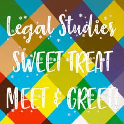 Legal Studies SWEET TREAT MEET & GREET