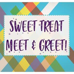 Sweet Treat Meet & Greet!