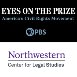 Eyes on the Prize: America's Civil Rights Movement, PBS, Northwestern Center for Legal Studies