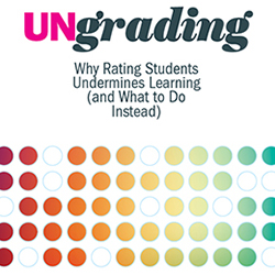 "Cover detail from Susan D. Blum's book ""Ungrading: Why Rating Students Undermines Learning (and What to Do Instead)"""